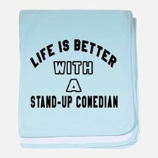 Stand-Up Comedian Designs baby blanket