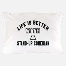 Stand-Up Comedian Designs Pillow Case