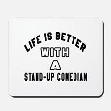 Stand-Up Comedian Designs Mousepad