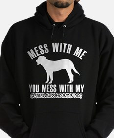 Mess With Greater Swiss Mountain Hoodie