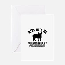 Mess With French Bulldog Greeting Card