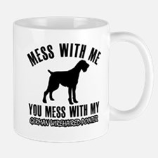 Mess With German Wirehaired Pointer Mug