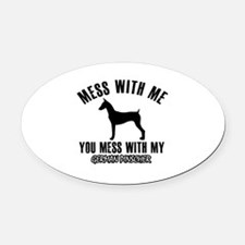 Mess With German Pinscher Oval Car Magnet