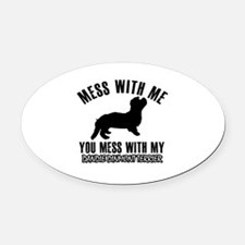 Mess With Dandie Dinmont Terrier Oval Car Magnet