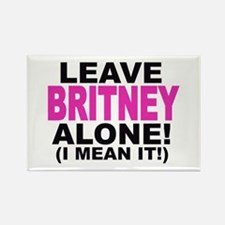 Leave Britney Alone! (I Mean It!) Rectangle Magnet