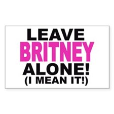 Leave Britney Alone! (I Mean It!) Decal