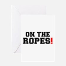 ON THE ROPES! Greeting Cards
