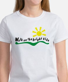 Walk on the bright side T-Shirt