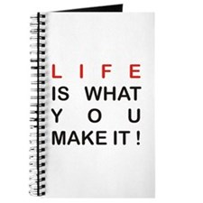 Life is what you make it Journal