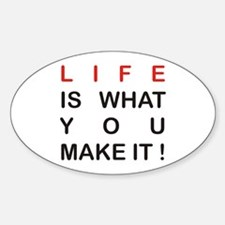 Life is what you make it Decal