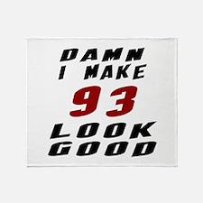 Damn I Make 93 Look Good Throw Blanket