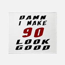 Damn I Make 90 Look Good Throw Blanket