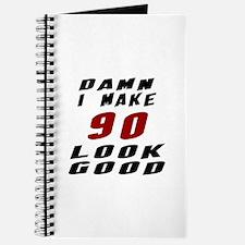 Damn I Make 90 Look Good Journal