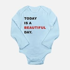 Today is a beautiful day Body Suit