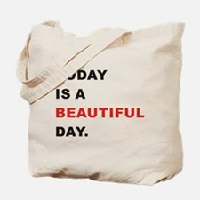 Today is a beautiful day Tote Bag