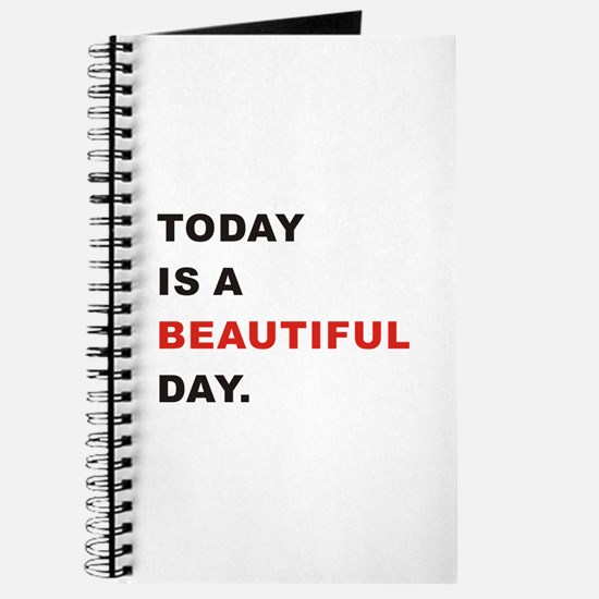 Today is a beautiful day Journal