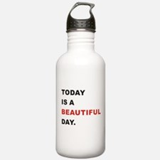 Today is a beautiful d Water Bottle