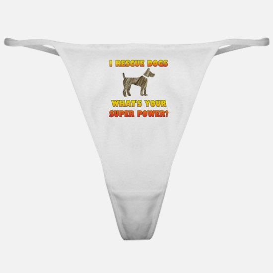 I Rescue Dogs - What's Your Super Po Classic Thong