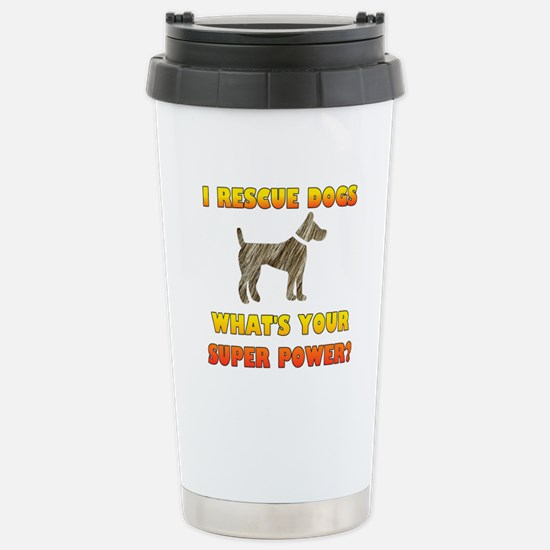 I Rescue Dogs - What's Stainless Steel Travel Mug