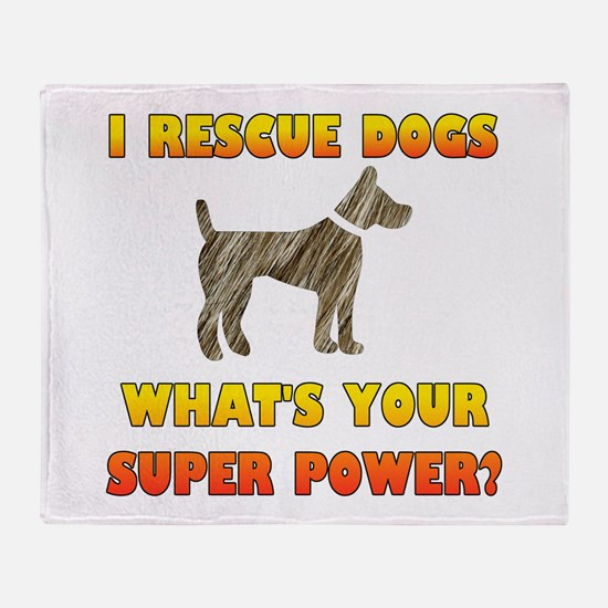I Rescue Dogs - What's Your Super Po Throw Blanket