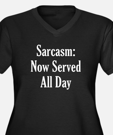 Sarcasm Now Served All Day Women's Plus Size V-Nec