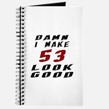 Damn I Make 53 Look Good Journal