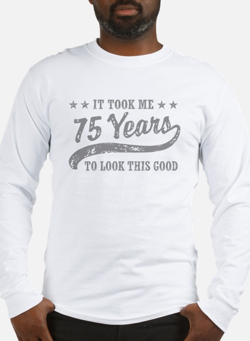 Funny 75th Birthday Long Sleeve T-Shirt