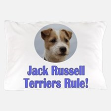 Jack Russell Terriers Rule Pillow Case