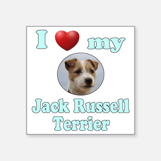 """I Love My Jack Russell Terr Square Sticker 3"""" x 3"""""""