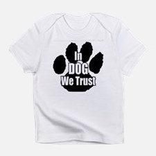 Mackey In Dog We Trust Infant T-Shirt