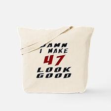 Damn I Make 47 Look Good Tote Bag