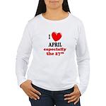 April 27th Women's Long Sleeve T-Shirt