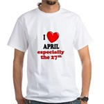 April 27th White T-Shirt