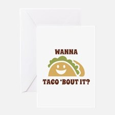 Wanna Taco 'Bout It Greeting Card