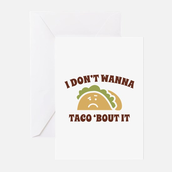 I Don't Wanna Taco 'Bout It Greeting Cards (Pk of