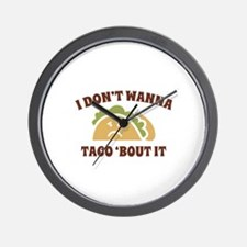 I Don't Wanna Taco 'Bout It Wall Clock