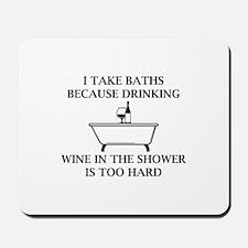I Take Baths Mousepad