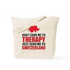 Send me to Switzerland Tote Bag