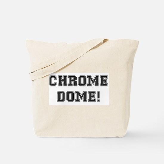 CHROME DOME - BALDY Tote Bag