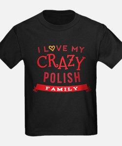I Love My Crazy Polish Family T-Shirt