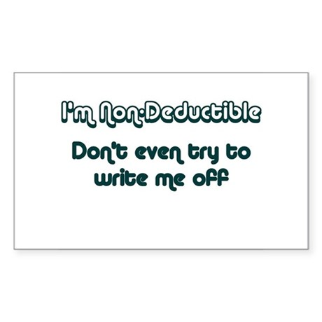 I'm Non-Deductible Rectangle Sticker