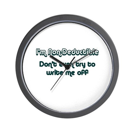 I'm Non-Deductible Wall Clock