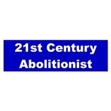 21st Century Abolitionist Bumper Bumper Sticker