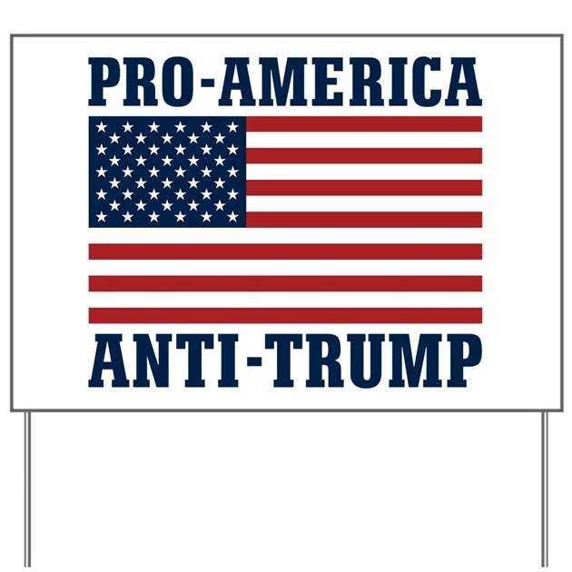 Pro-America Anti-Trump Yard Sign by tshirtjournal