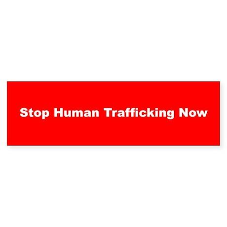 Stop Human Trafficking Now Bumper Sticker
