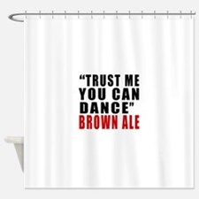 Brown Ale Designs Shower Curtain