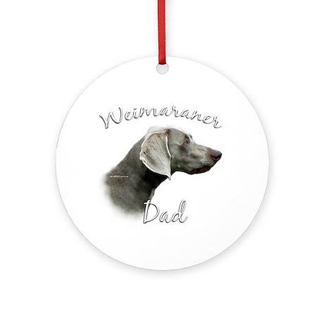 Weimaraner Dad2 Ornament (Round)