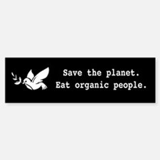 Save The Planet Eat Organic People Bumper Bumper Bumper Sticker