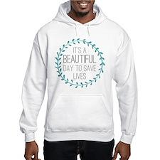 Greys Anatomy Its A Beautiful Da Hooded Sweatshirt