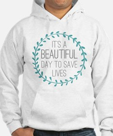 Greys Anatomy Its A Beautiful Da Hoodie